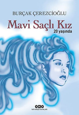 Mavi Sacli Kiz 20 Yasinda
