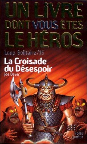 Loup solitaire, numéro 15 : La Croisade du désespoir