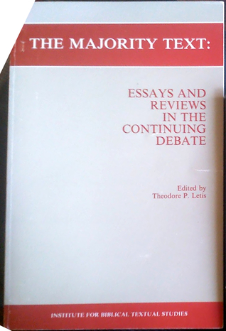 Majority Text: Essays and Reviews in the Continuing Debate
