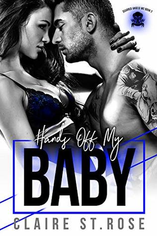 Hands Off My Baby: A Bad Boy Motorcycle Club Romance