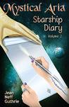 Mystical Aria: Starship Diary (Volume 2)