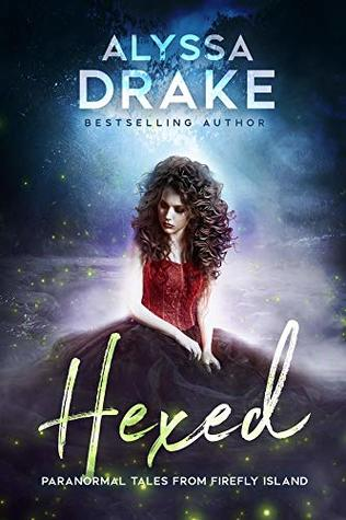 Hexed (Paranormal Tales from Firefly Island #1)