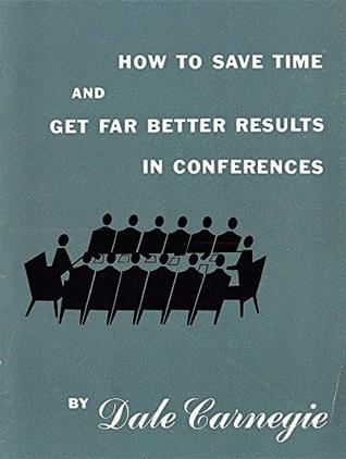 How to save time and get far better results in conferences