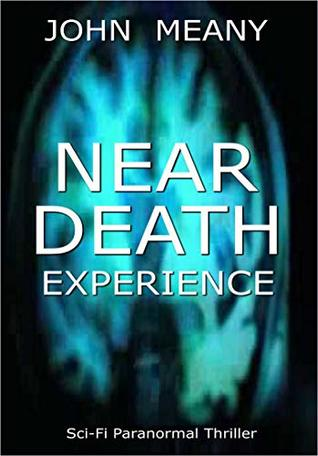 Near-Death Experience: Paranormal Thriller