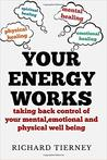 Your Energy Works by Richard Joseph Tierney