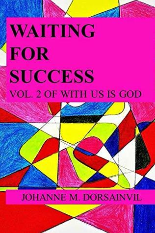 Waiting for Success!!: Vol. 2 of With Us Is God