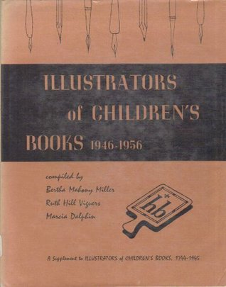 Illustrators of Children's Books, 1946-1956: A Supplement to Illustrators of Children's Books, 1744-