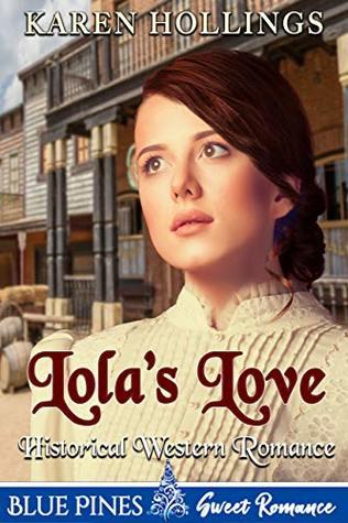 Lola's Love: Historical Western Romance