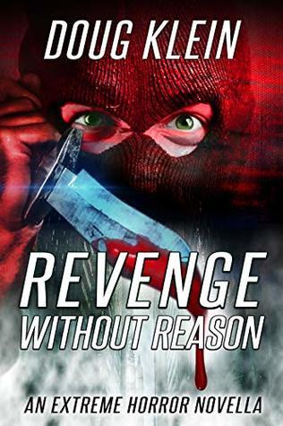 Revenge Without Reason: An Extreme Horror Novella