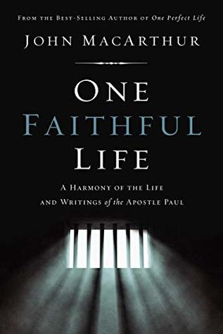 One Faithful Life, Ebook: A Harmony of the Life and Letters of Paul