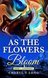 As the Flowers Bloom: A Floweret (BOOK Book 1)