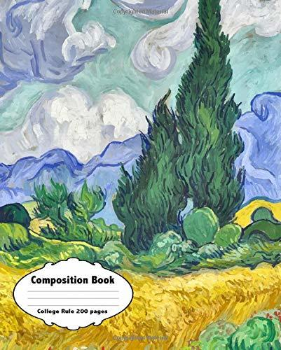"""Composition Book: Vincent Van Gogh Wheat Field with Cypresses, Journal, 7.5"""" x 9.25"""", College Rule, 200 pages"""