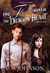 One Flew Through the Dragon Heart by C.S.  Johnson