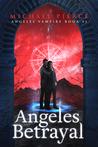 Angeles Betrayal (Angeles Vampire, #3)