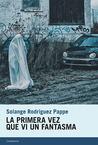 La primera vez que vi un fantasma by Solange Rodríguez Pappe