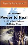 You Have the Power to Heal by Melissa Merritt