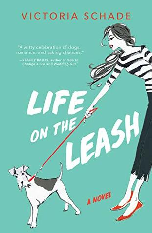 Life on the Leash: A novel
