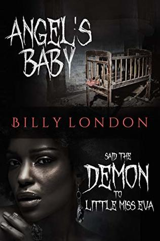 Said the Demon to Little Miss Eva Angel's Baby: Double Book