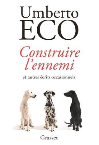 Construire l'ennemi : ... et autres écrits occasionnels - Traduit de l'italien par Myriem Bouzaher