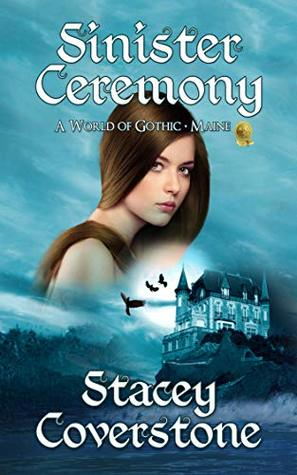 Sinister Ceremony: A World of Gothic - Maine