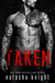 Taken (Dark Legacy Duet, #1)