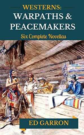 WESTERNS: WARPATHS & PEACEMAKERS(Western Fiction, stories in homage to J.T. Edson, Max Brand and Louis L'Amour). (Wildcard Westerns Book 1)