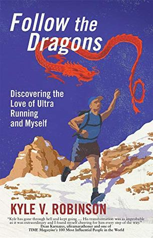Follow the Dragons: Discovering the Love of Ultrarunning and Myself