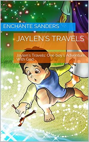 Jaylen's Travels: One boy's Adventure With God (Large Print Book 1)