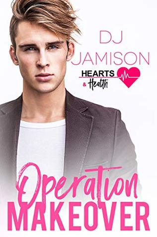 Operation Makeover (Hearts and Health #7)