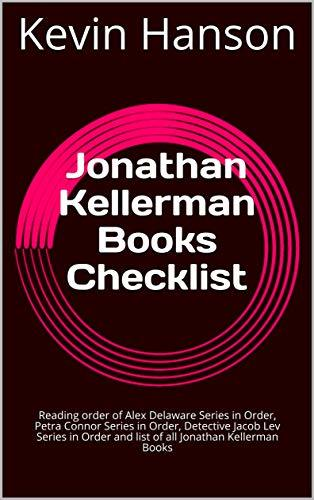 Jonathan Kellerman Books Checklist : Reading order of Alex Delaware Series in Order, Petra Connor Series in Order, Detective Jacob Lev Series in Order and list of all Jonathan Kellerman Books