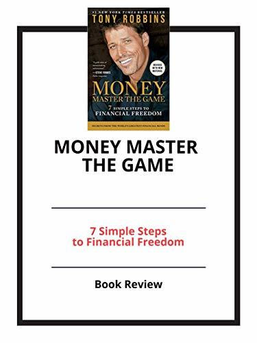MONEY Master the Game: 7 Simple Steps to Financial Freedom: Book Review