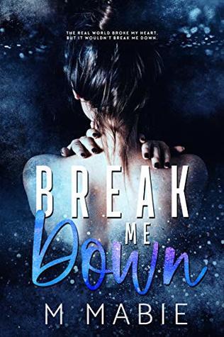 Break Me Down (The Breaking Trilogy, #2)