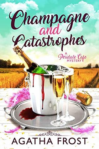 Champagne and Catastrophes (Peridale Cafe Mystery, #14)