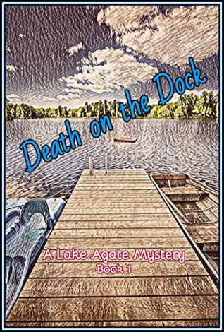 Death on the Dock: A Lake Agate Mystery