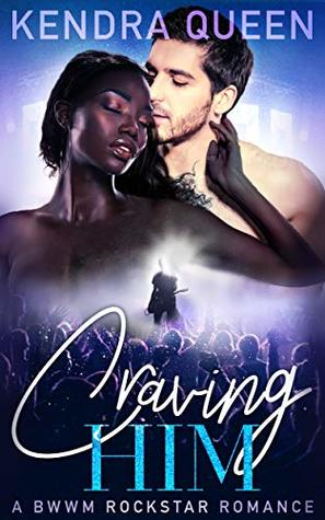 Craving-Him-A-BWWM-Rockstar-Romance-Kendra-Queen