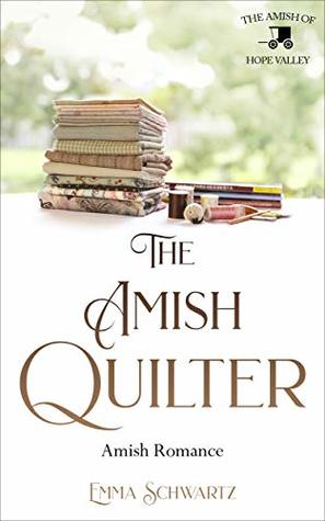 The Amish Quilter: Amish Romance (The Amish of Hope Valley Book 4)