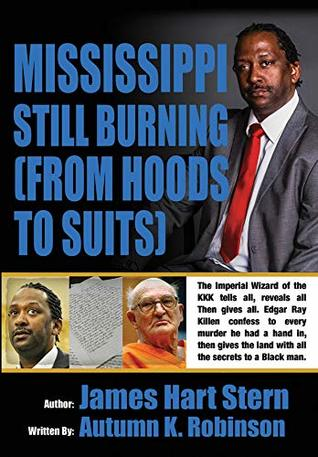 MISSISSIPPI STILL BURNING: FROM HOODS TO SUITS