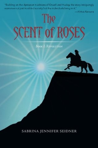 The Scent of Roses: Book One: Revolution (Volume 1)