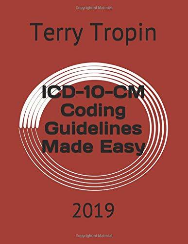 ICD-10-CM Coding Guidelines Made Easy: 2019