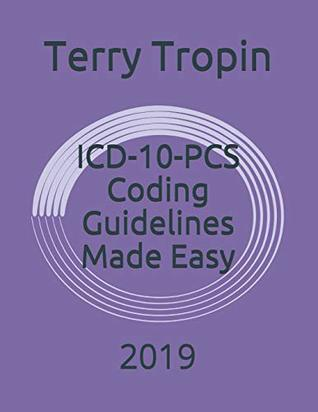 ICD-10-PCS Coding Guidelines Made Easy: 2019