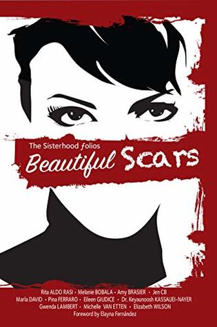 Beautiful Scars (The Sisterhood Folios Book 6)