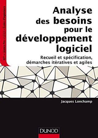 Analyse des besoins pour le développement logiciel : Recueil et spécification, démarches itératives et agiles
