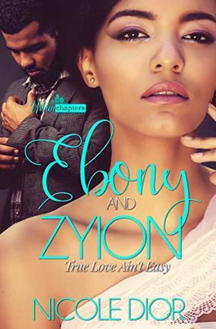 Ebony And Zyion: True Love Ain't Easy