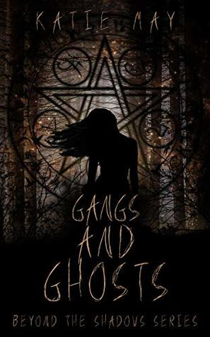 Gangs And Ghosts (Beyond The Shadows, #1)