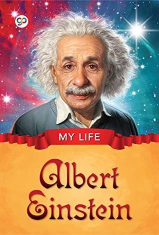 My Life: Albert Einstein