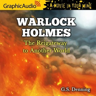 The Reigateway to Another World (WARLOCK HOLMES #2.5)