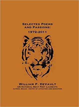 Selected Poems and Passions: 1972 - 2011
