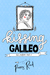 Kissing Galileo by Penny Reid