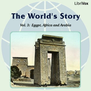 The World's Story Volume III: Egypt, Africa and Arabia