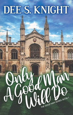 Only A Good Man Will Do (The Good Man, #1)